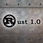 Rust 1.0 – es ist serviert!